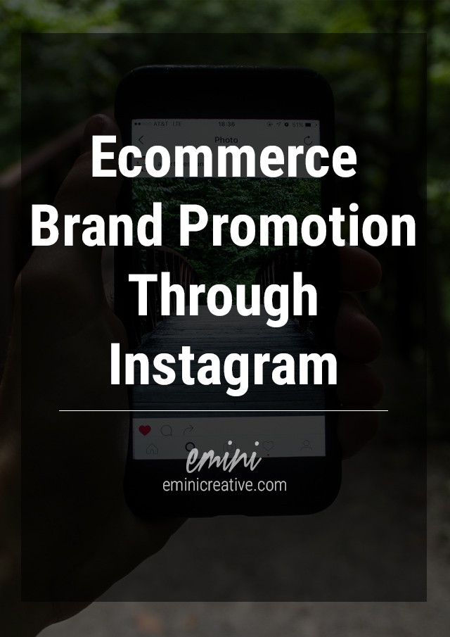 How to promote your ecommerce brand using Instagram via @eminicreative