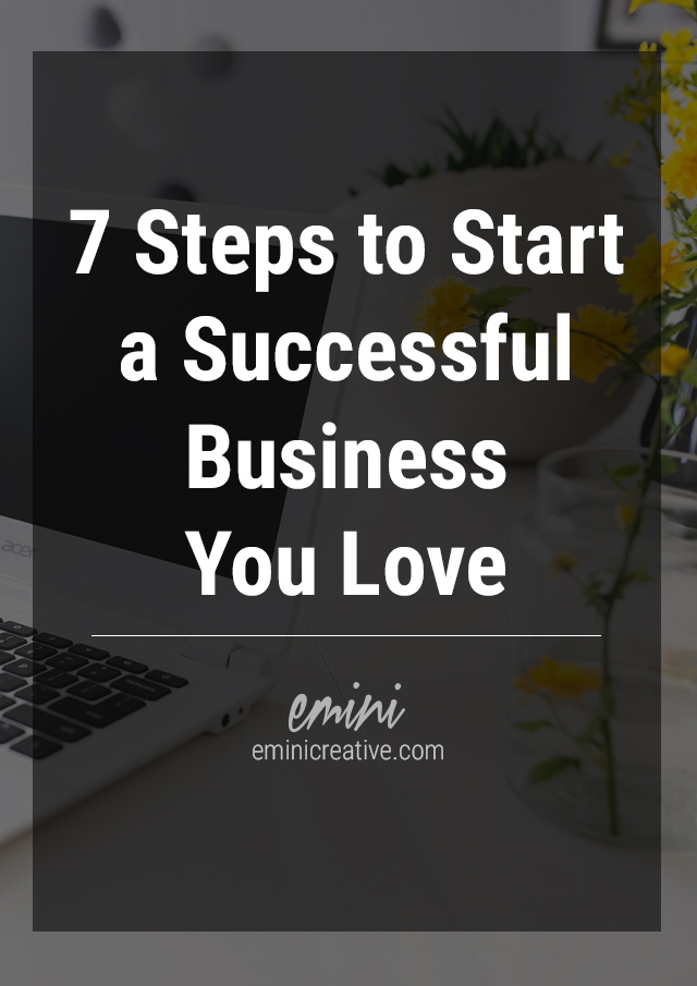 Start a successful business doing what you love in only 7 simple steps