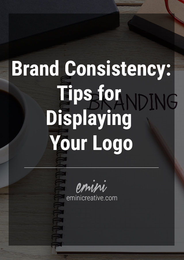 Brand Consistency: Tips for Displaying Your Logo